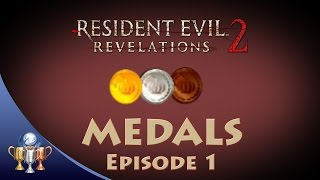 Resident Evil Revelations 2 - All Medals (Episode 1) - Only Good Guys Win Medals