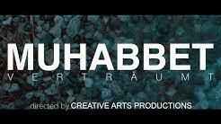 Muhabbet - Verträumt (HD)