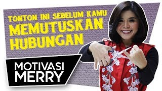 Gambar cover JANGAN MEMUTUSKAN HUBUNGAN SEBELUM KAMU NONTON VIDEO INI | Motivasi Merry | Merry Riana