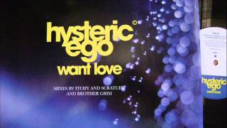 Hysteric Ego   Want Love Extended Mix