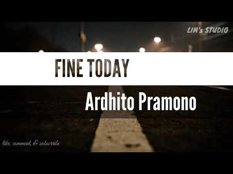 FINE TODAY - ARDHITO PRAMONO Lirik Video (Ost. Nanti Kita Cerita Tentang Hari Ini/NKCTHI)