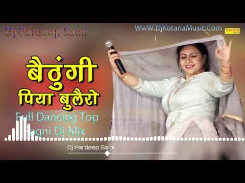 Baithungi Piya Bolero Main Top Ragni Full Dancing Mix Song (WwW DjKotanaMusic.Com)