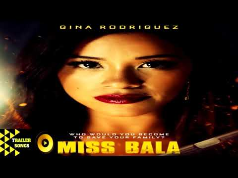 Miss Bala 2019 Movie Trailer Song Music Soundtrack Theme Song