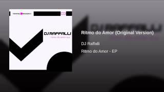 Dj Raffalli - Ritmo do Amor (Original Version)
