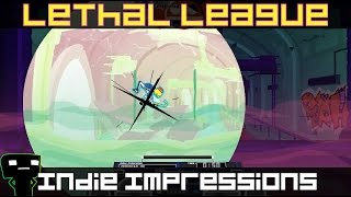 Indie Impressions - Lethal League