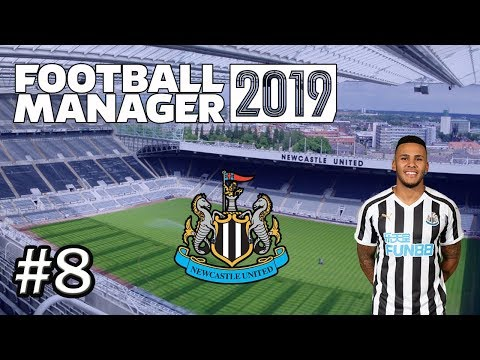 Football Manager 2019 - Newcastle United - Episode 8 - FM19