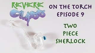 How to make a Sherlock Glass Pipe || REVERE GLASS ||