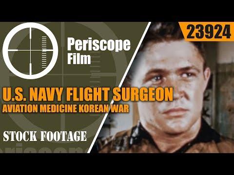 U.S. NAVY  FLIGHT SURGEON  AVIATION MEDICINE   KOREAN WAR ERA FILM 23924