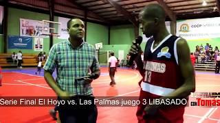 Serie Final El Hoyo vs  Las Palmas juego 3 LIBASADO