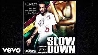 Tommy Lee Sparta - Slow Down (Official Audio)