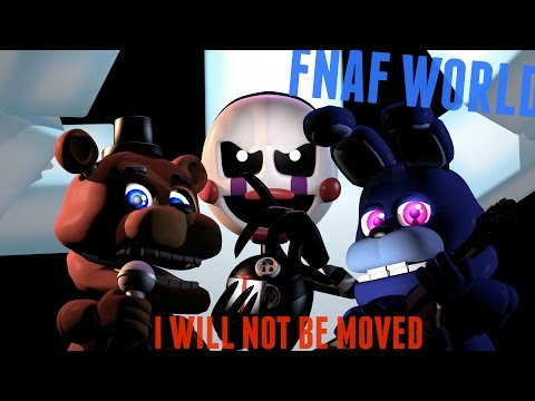 """[SFM Short] FNAF World Song """"I will not be moved"""""""