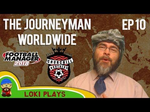 FM18 - Journeyman Worldwide - EP10 - THE NEWS - Churchill Bros India - Football Manager 2018