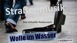 Straßenmusik mit  Wolle im Wasser -  Das virtuelle Hutkonzert der Lagerhalle Osnabrück