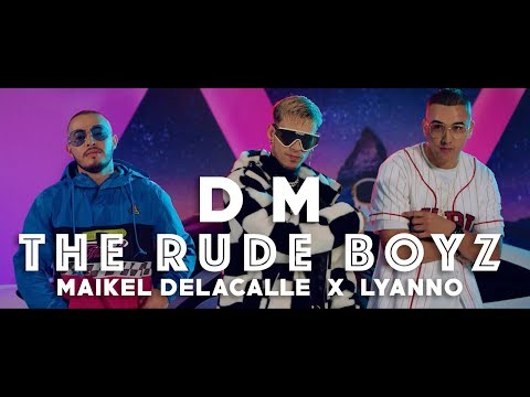 The Rudeboyz, Maikel Delacalle, Lyanno - DM (Vídeo Oficial)