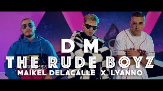 The Rudeboyz Maikel Delacalle Lyanno DM V deo Oficial.mp3