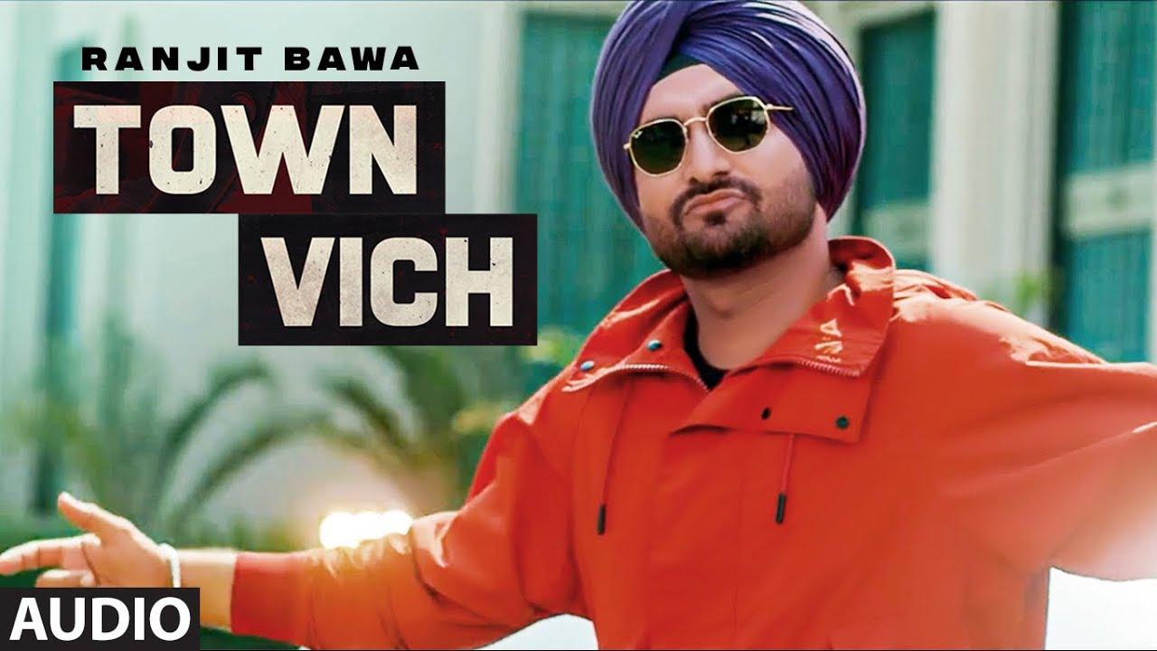 Town Vich (Full Audio Song) Ranjit Bawa | Ranbir Singh | Kaka Films | New Punjabi Songs 2021