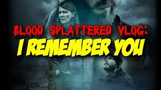 I Remember You (2017) a.k.a. Ég man þig (2017) - Blood Splattered Vlog (Horror Movie Review)