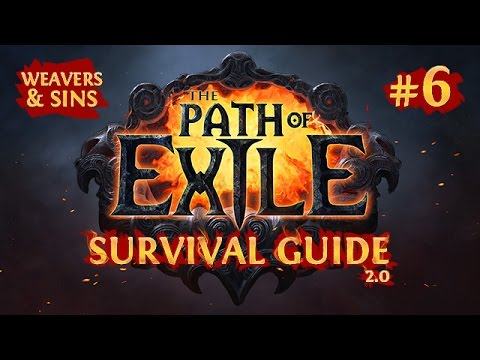 The PATH of EXILE SURVIVAL GUIDE 2.0 - Chambers of the Weaver & Sin - Chapter 6