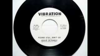 "Jesus Alvarez   ""Please Stay, Don"