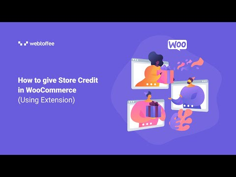 How To Give Store Credit In WooCommerce (Using Extension) - WordPress Plugin