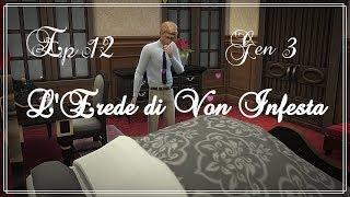 The Sims 4: L'Erede di Von Infesta Ep 12 - La verità ti fa male [Generazione 3]