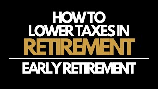 Taxes in Retirement: Early Retirement