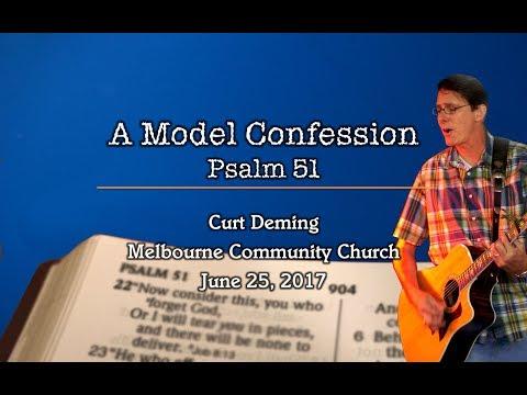 Melbourne Cummunity Church 06-25-17 Sermon - A Model Confession (Psalm 51)