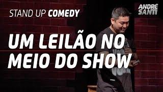 O DIA QUE EU FIZ UM LEILÃO DE CHOCOLATE - André Santi - Stand Up Comedy