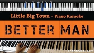 Little Big Town - Better Man - Piano Karaoke / Sing Along / Cover with Lyrics