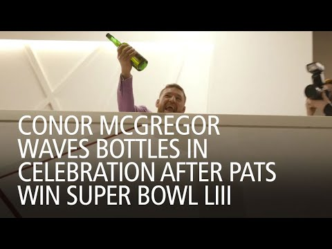Conor McGregor Waves Bottles In Celebration After Pats Win Super Bowl LIII