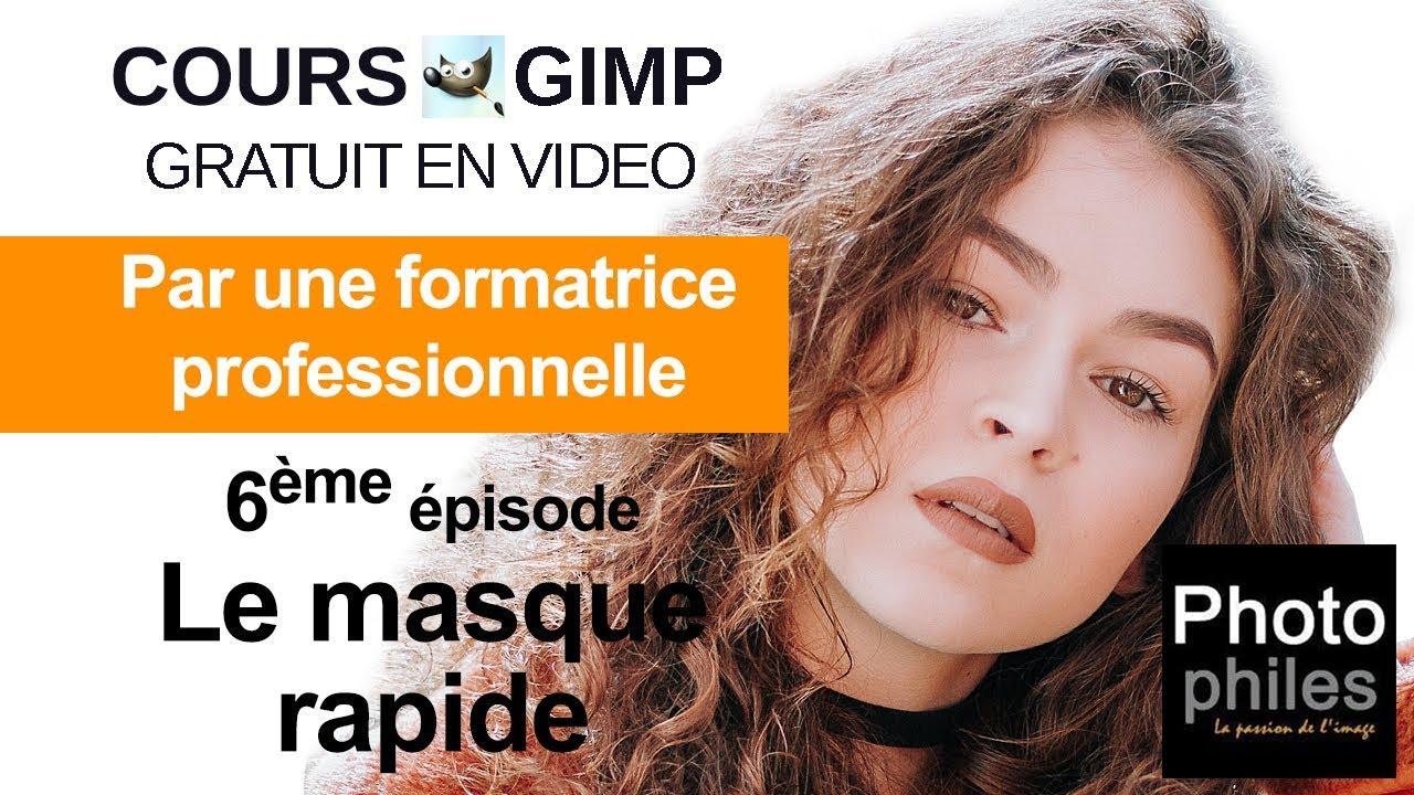 N° 6 Cours GIMP : Le masque rapide pour tout détourer
