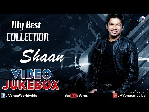 Best Collection Of Shaan - Video Jukebox | Bollywood Superhit Full Songs thumbnail