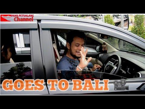 NYETIR MOBIL SAMPE BALI/EXPEDISI JAWA-BALI/DAILY LIFE PANJI