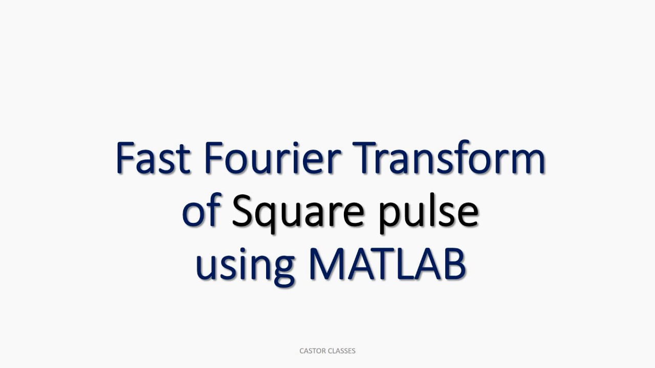 Fast Fourier Transform of Square pulse using MATLAB