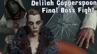Dishonored 2 - Delilah Copperspoon - Final Boss Fight | Gameplay (HD) [1080p60FPS]