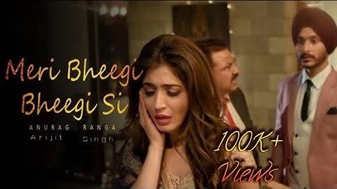 Meri Bheegi Bheegi Si-Full Video Song|Arijit Singh|Anurag B |Best Ever Sad Song New Hindi Sad Song
