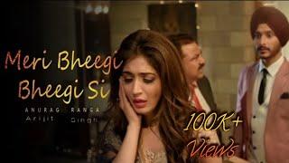 Meri Bheegi Bheegi Si-Full Video Song Arijit Singh Anurag B  Best Ever Sad Song New Hindi Sad Song