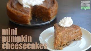 Mini Pumpkin Cheesecakes (vegan & Gluten-free) Something Vegan