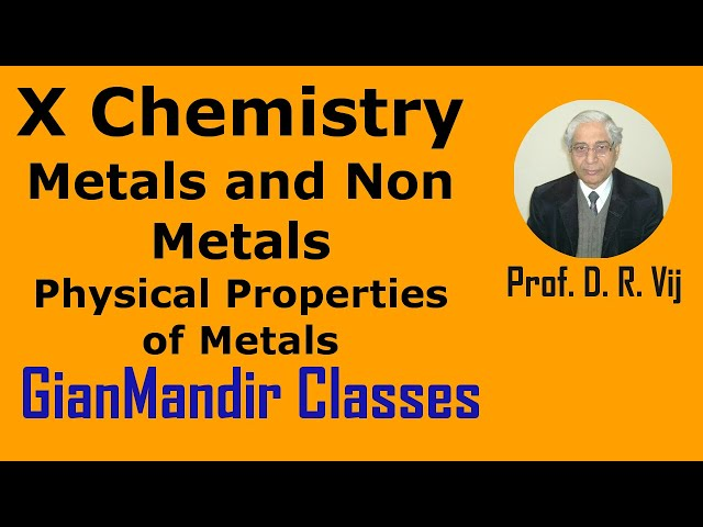 X Chemistry | Metals and Non-Metals | Physical Properties of Metals by Gaurav Sir