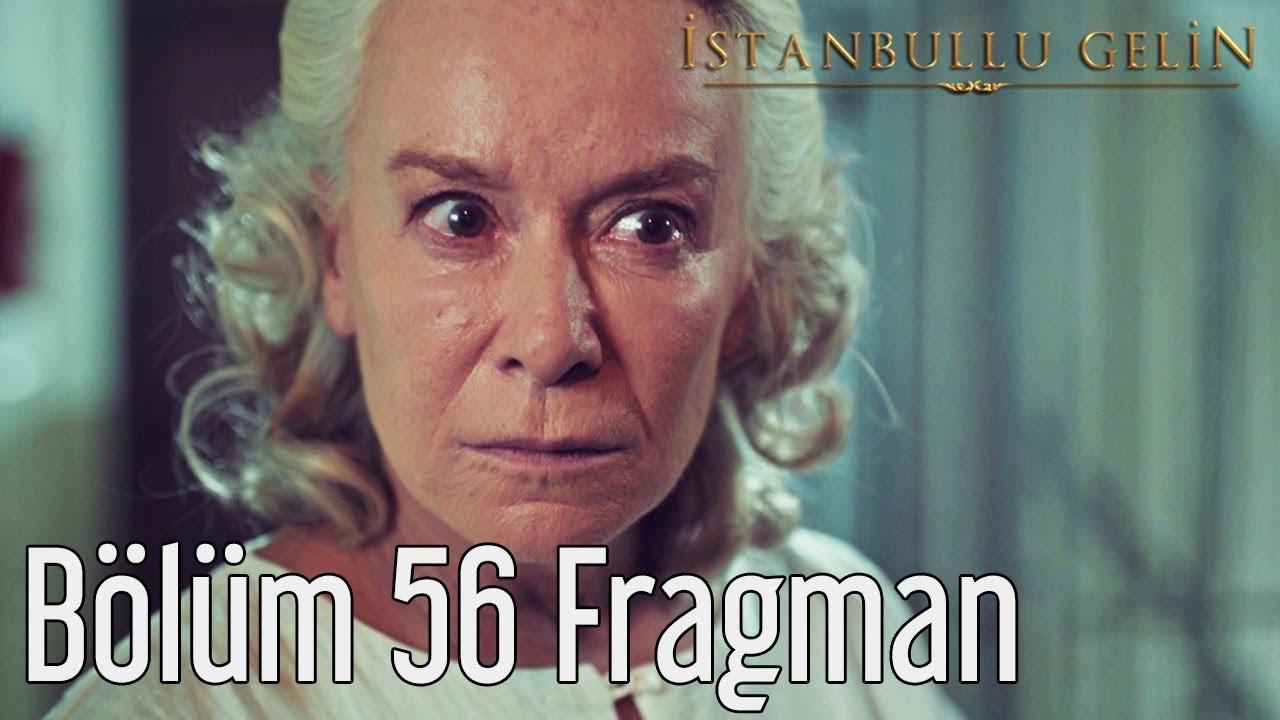 İstanbullu Gelin 56. Bölüm Fragman