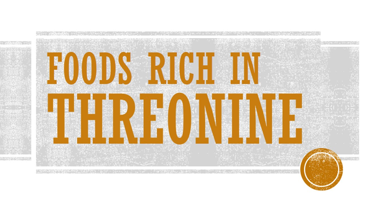 Foods High In Threonine
