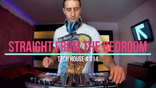 Straight From The Bedroom | Tech House # 014 | 2017 |