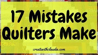 17 Mistakes Quilters Make