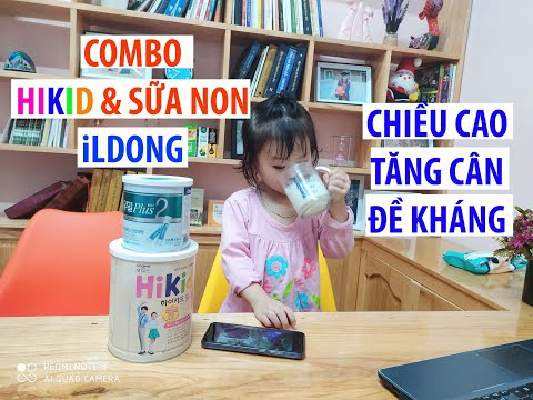 Combo Hikid và sữa Non Ildong Tăng cân ,cao lớn,đề Kháng vượt trội.