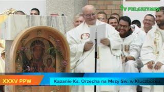 XXXV PPW - Kluczbork - Msza Św. - Kazanie ks. Orzecha - 2015-08-06