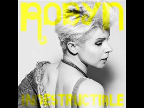Robyn   Indestructible  Laidback Luke Club Mix