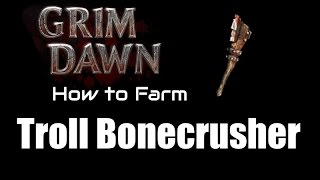 Grim Dawn how to Farm Troll Bonecrusher
