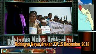 Rohingya News Arakan TV Saturday 15 December 2018