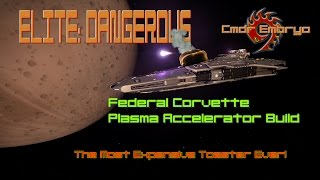 Federal Corvette Plasma Acc. Ship Build - 500Mil Cr Toaster [Elite: Dangerous]
