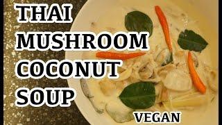 Thai Mushroom & Coconut Soup Recipe - Vegan